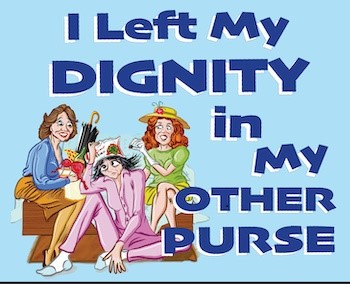 2021083 Left My Dignity in my Other Purse